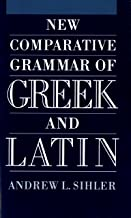 New Comparative Grammar of Greek and Latin (English Edition