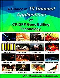 A Glance at 10 Unusual Applications of CRISPR Gene Editing Technology. (English Edition)
