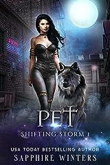 Pet (Shifting Storm Book 1) Kindle Edition