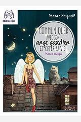 Communiquer avec son ange gardien et kiffer sa vie : Petit manuel pour se connecter à son pote-en-ciel Format Kindle