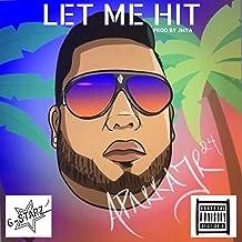 Let Me Hit [Explicit]