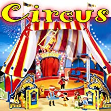Circus Theme Songs: Sounds of The Circus