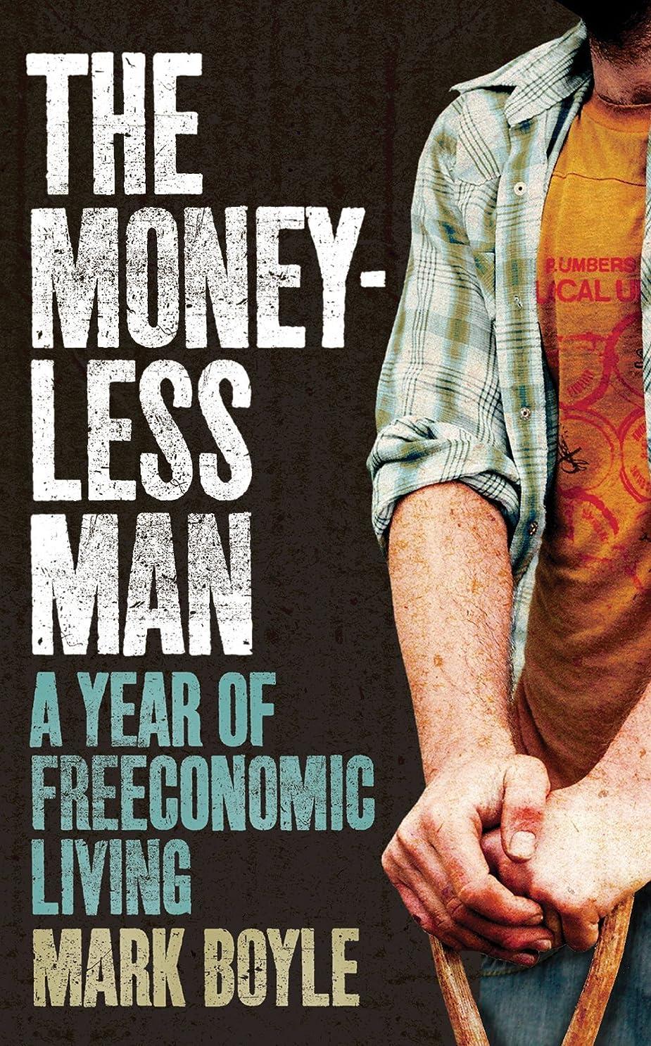 大いに伴う取り扱いThe Moneyless Man (English Edition)