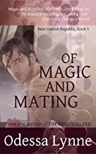 Of Magic and Mating (New Canton Republic Book 1)