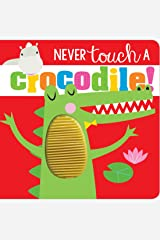 Never Touch Never Touch a Crocodile Board book