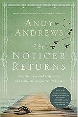 The Noticer Returns: Sometimes You Find Perspective, and Sometimes Perspective Finds You Kindle Edition
