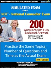 Simulated Practice Exam for the NCE - National Counselor Exam, 2018 Edition: Practice the Same Topics, Number of Questions and Time as the Actual Exam.: Written by LPC's