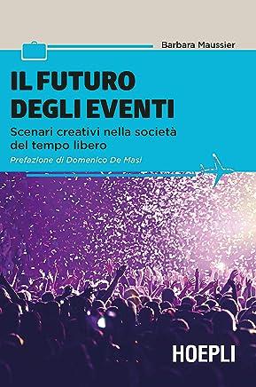 Il futuro degli eventi: Scenari creativi nella società del tempo libero