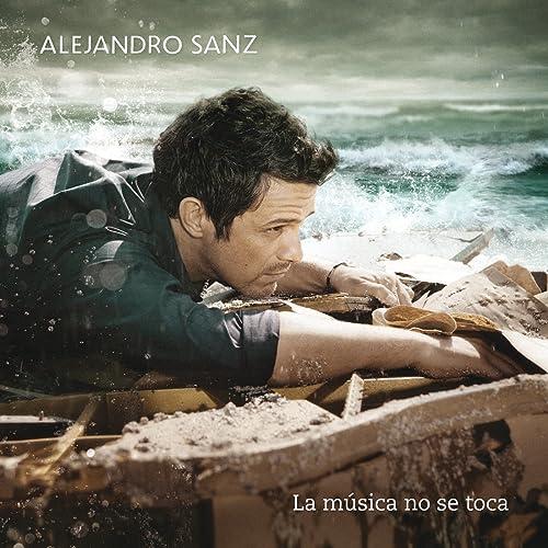 La Música No Se Toca De Alejandro Sanz En Amazon Music Amazon Es