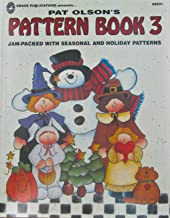 Pat Olson's Pattern Book 3 (Jam-packed with Seasonal and Holiday Patterns) (Grace Publications presents..., 3)