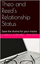 Theo and Reed's Relationship Status: Save the drama for your mama (Sweet Flower Loving Book 9)