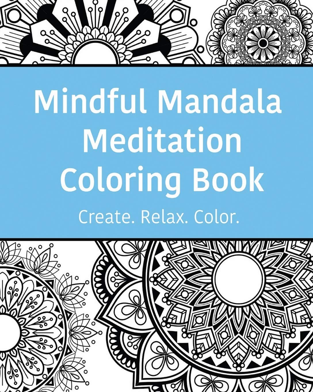 Download Ebook Mindful Mandala Meditation Coloring Book: High Quality Beautifully Designed Mandala Coloring Pages Ranging From Simple To ...