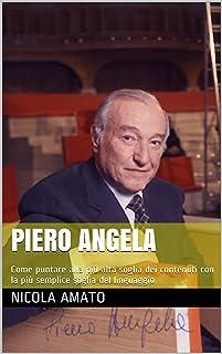 Piero Angela: Come puntare alla più alta soglia dei contenuti con la più semplice soglia del linguaggio