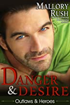 Danger and Desire (Outlaws and Heroes, Book 3)