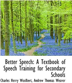 Better Speech: A Textbook of Speech Training for Secondary Schools