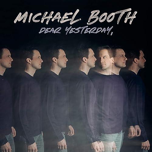 Michael Booth - Dear Yesterday (2019)