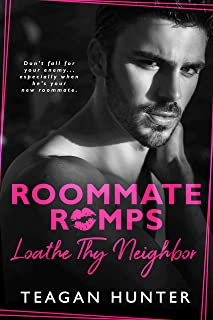 Loathe Thy Neighbor (Roommate Romps Book 1)