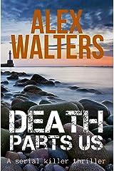 Death Parts Us: A Serial Killer Thriller (The DI Alec McKay Series Book 2) Kindle Edition