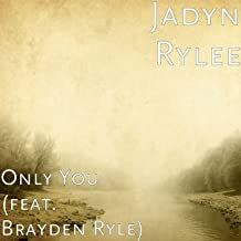 Only You (feat. Brayden Ryle)