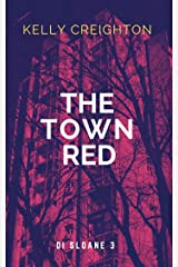 The Town Red: DI Sloane 3 Kindle Edition