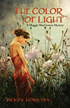 The Color of Light: A Maggie MacGowen Mystery (The Maggie MacGowen Mysteries Book 9)