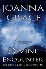 Divine Encounter (The Divine Chronicles Book 4) Kindle Edition