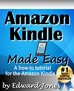 Amazon Kindle Made Easy: A How-To Tutorial for the Amazon Kindle (English Edition)