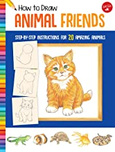 How to Draw Animal Friends: Step-by-step instructions for 20 amazing animals (Learn to Draw)