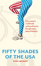 50 Shades Of The USA: One woman's 11,000 mile cycling adventure through every state of America (Anna's Adventures Book 2) (English Edition)