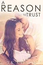 A Reason To Trust: An Inspirational Romance (A Reason To Love Book 4)
