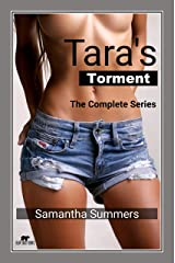 Tara's Torment - The Complete Series: The Fall and Rise of a Submissive Summer Intern Kindle Edition