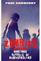 Zombies on the Rock: The Republic of Newfoundland Kindle Edition