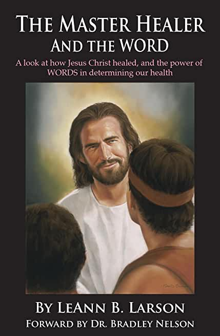 The Master Healer and The WORD: The Power of WORDS in the Healing Process According to Jesus Christ (English Edition)