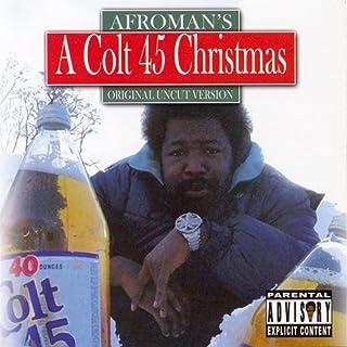 A Colt 45 Christmas [Explicit]