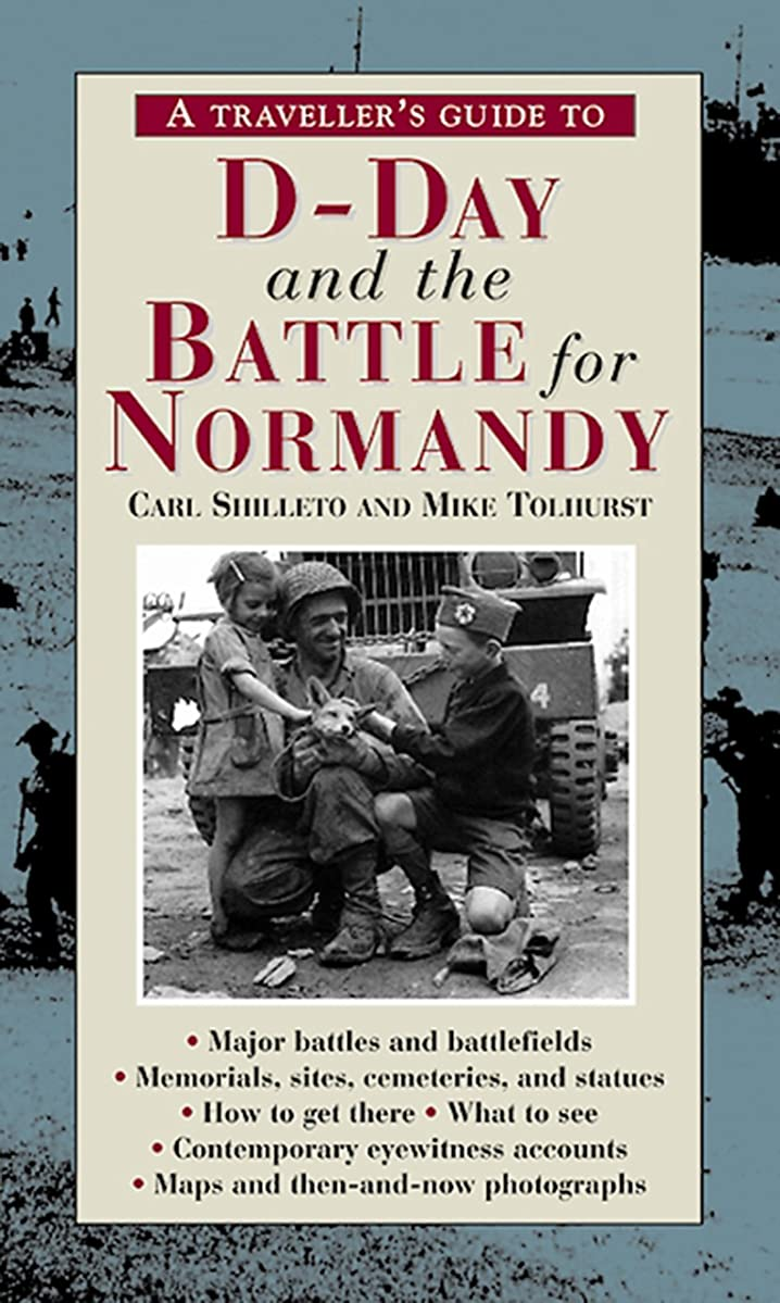 A Traveller?s Guide to D-Day and the Battle for Normandy