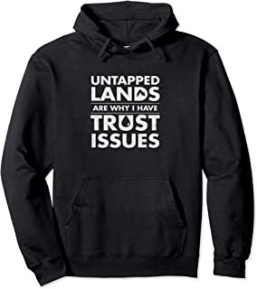 Trust Issues: Untapped Lands - Funny Magic Geek TCG Pullover Hoodie