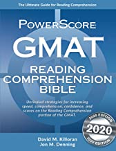 The PowerScore GMAT Reading Comprehension Bible: A comprehensive GMAT prep system for attacking GMAT Reading Comprehension...
