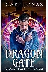 Dragon Gate (Jonathan Shade Book 3) Kindle Edition