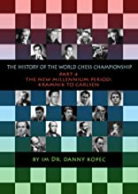 The History of the World Chess Championship - Part 4 From Kramnik to Carlsen