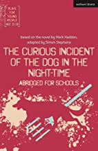 The Curious Incident of the Dog in the Night-Time: Abridged for Schools (Plays for Young People)