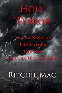 Holy Terror In the Name of the Father, the Son, and the Watchtower