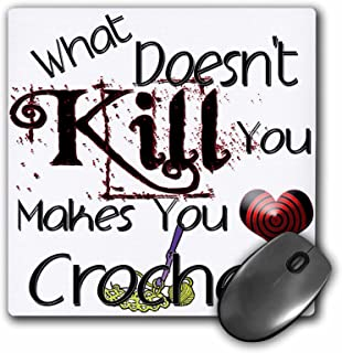 What Doesnt Kill You Crochet With Hook - Mouse Pad, 8 by 8 inches (mp_185956_1)