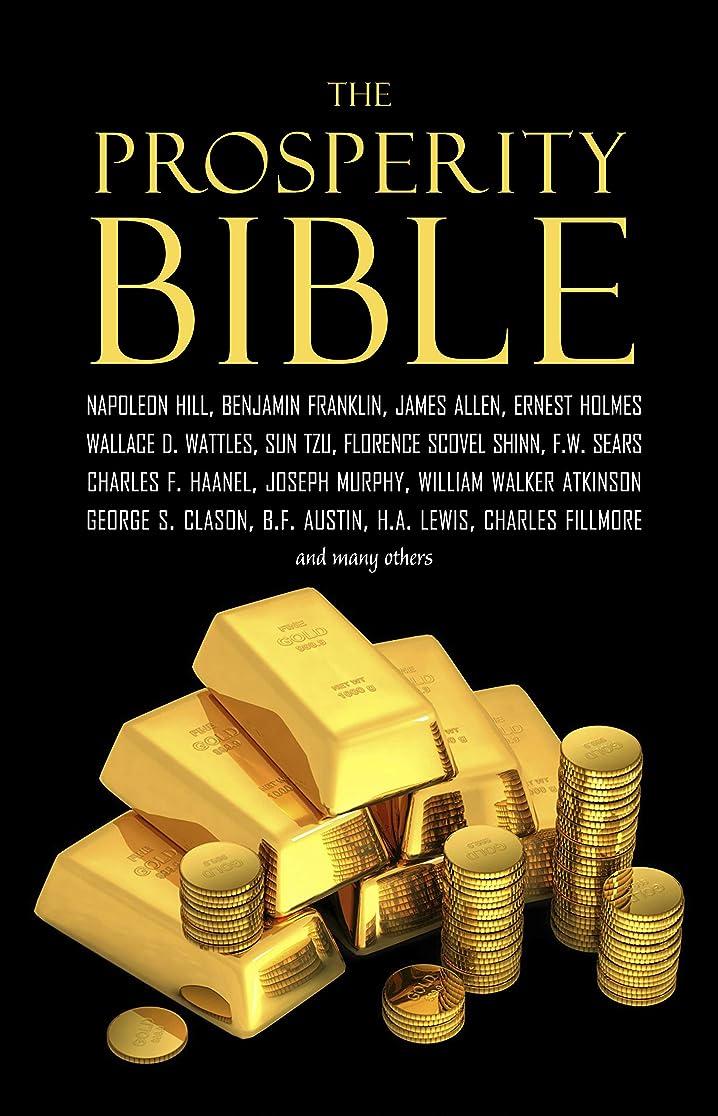何よりも明示的にぼかすThe Prosperity Bible: The Greatest Writings of All Time on the Secrets to Wealth and Prosperity (English Edition)