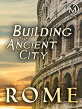 Building the Ancient City: Rome