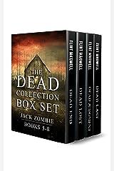 The Dead Collection Box Set #2: Jack Zombie Books 5-8 Kindle Edition