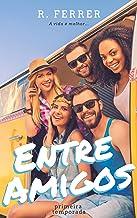 Entre Amigos: Primeira Temporada (Portuguese Edition)