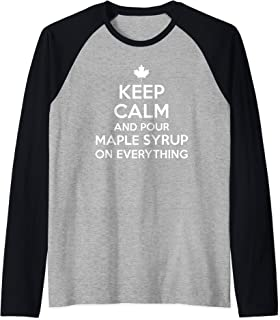 Canadian Funny Keep Calm + Pour Maple Syrup Fun Canada Gift Raglan Baseball Tee