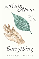 The Truth About Everything Kindle Edition