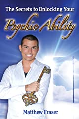 The Secrets to Unlocking Your Psychic Ability Kindle Edition
