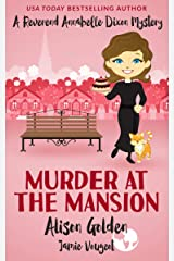 Murder at the Mansion (A Reverend Annabelle Dixon Mystery Book 2) Kindle Edition